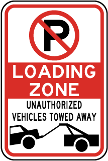 Loading Zone Unauthorized Vehicles Towed Away Sign with ''P'' No Parking symbol