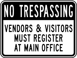 No Trespassing Vendors & Visitors Must Register At Main Office Sign