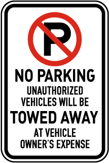 No Parking Unauthorized Vehicles Will Be Towed Away