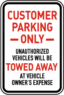 Customer Parking Only Unauthorized Vehicles Will Be Towed Away
