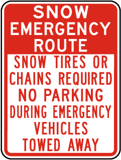 Snow Emergency Route Snow Tires Or Chains Required No Parking Sign