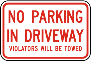 No Parking In Driveway Violators Will Be Towed Sign