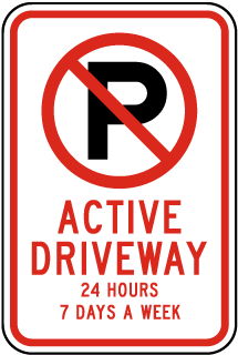 Active Driveway 24 Hours 7 Days A Week Sign