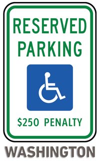 Washington Handicapped sign-Reserved Parking $250 Penalty