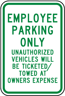 Employee Parking Only Unauthorized Vehicles Will Be Ticketed/Towed At Owners Expense Sign