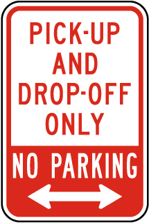 Pick-Up And Drop-Off Only No Parking Sign with double arrow