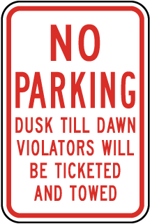 No Parking Dusk Till Dawn Violators Will Be Ticketed And Towed Sign
