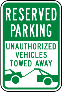 Reserved Parking Unauthorized Vehicles Towed Away Sign