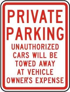 Private Parking Unauthorized Cars Will Be Towed Away At Vehicle Owners Expense Sign