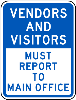 Vendors And Visitors Must Report To Main Office Sign
