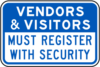 Vendors and Visitors Must Register With Security Sign