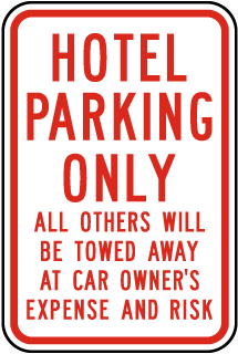 Hotel Parking Only All Others Will Be Towed Away At Car Owners Expense and Risk Sign