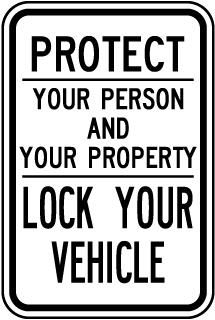 Protect Your Person and Your Property Lock Your Vehicle Sign