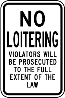 No Loitering Violators Will Be Prosecuted To The Full Extent Of The Law Sign