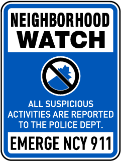 Neighborhood Watch. All Suspicious Activities Are Reported to the Police Dept. Emergency 911 Sign