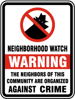 Neighborhood Watch Warning. The Neighbors of This Community Are Organized Against Crime Sign