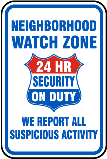 Neighborhood Watch Zone We Report All Suspicious Activity Sign
