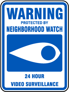 Warning Protected By Neighborhood Watch 24 Hour Video Surveillance Sign