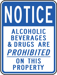Notice Alcoholic Beverages and Drugs Are Prohibited On This Property Sign