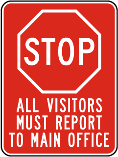 All Visitors Report To Main Office Sign
