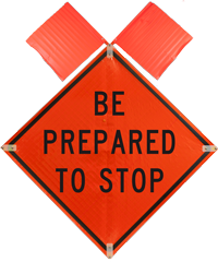 Be Prepared To Stop with Flags Sign