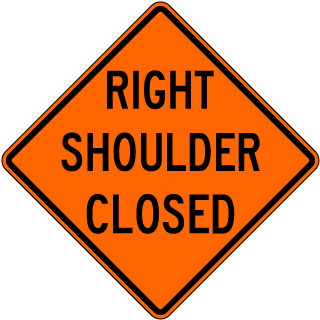Right Shoulder Closed Sign