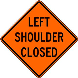Left Shoulder Closed Sign