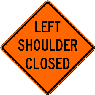 Left Shoulder Closed Sign
