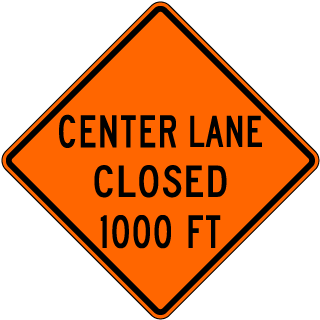 Center Lane Closed 1000 FT Sign