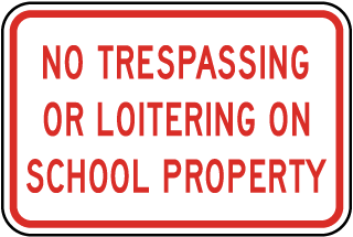 No Trespassing Or Loitering On School Property Sign