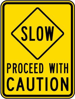 Slow Proceed With Caution Sign