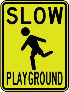 Slow Playground Sign