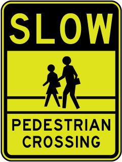 Slow Pedestrian Crossing Sign