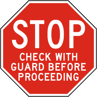 Stop Check With Guard Before Proceeding Sign