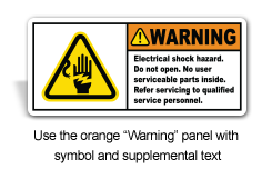 Use the orange 'Warning' panel with symbol and supplemental text